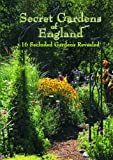 Secret Gardens of England-Brantwood, Brook Cottage, Kensington Roof Garden, Overbecks, Akenfield, Calke Abbey, Cobblers, Hastercombe House, Castle Tor, Scarthwaite, Sunnybank Road Longstock Park, Edge Hill, Thorp Perrow, Upper Grot