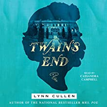 Twain's End (       UNABRIDGED) by Lynn Cullen Narrated by Cassandra Campbell