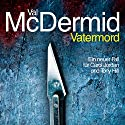 Vatermord Audiobook by Val McDermid Narrated by Stefan Wilkening