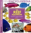 Mini Encyclopedia The Reef Aquarium