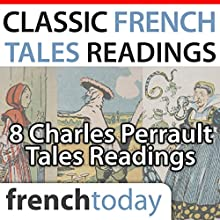 Classic French Tales Readings: Eight Charles Perrault Tales Readings Audiobook by Charles Perrault Narrated by Camille Chevalier-Karfis
