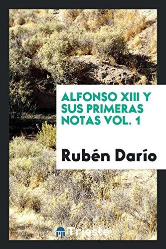 Alfonso XIII y sus primeras notas Vol. 1  [Dario, Ruben] (Tapa Blanda)