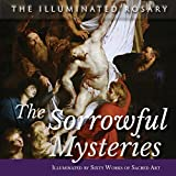 img - for The Sorrowful Mysteries: Illuminated by Sixty Works of Sacred Art book / textbook / text book