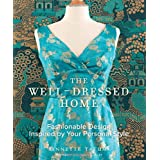 The Well-Dressed Home: Fashionable Design Inspired by Your Personal Styleby Annette Tatum
