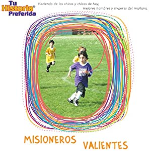 Misioneros Valientes [Brave Missionaries (Texto Completo)] Performance