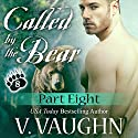 Called by the Bear: Part 8: BBW Werebear Shifter Romance Audiobook by V. Vaughn Narrated by Erin deWard