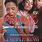 Pregnant by My Mother's Husband 2 | Linette King