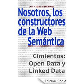 Nosotros, los constructores de la Web Sem�ntica.