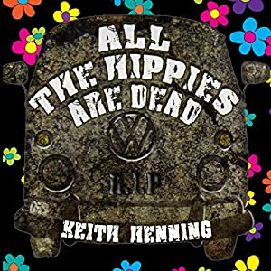 All the Hippies Are Dead | [Keith Henning]