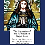 The Mysteries of the Redemption Prayer Book | Marilynn Hughes