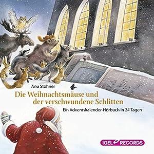 Die Weihnachtsmäuse und der verschwundene Schlitten Hörbuch