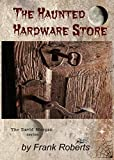 The Haunted Hardware Store (The David Morgan series Book 1)