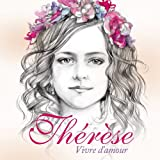 Thrse - Vivre dAmour
