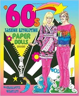 39 60s Fashion Revolution Paper Dolls 1964 1969 Charlotte Whatley Paper Dolls David Wolfe