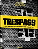 Trespass: A History Of Uncommissioned Urban Art