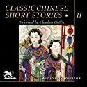 Classic Chinese Short Stories, Volume 2 (       UNABRIDGED) by Yuan Chen, Tu Kwang-Ting, Feng Meng-lung, more Narrated by Charlton Griffin