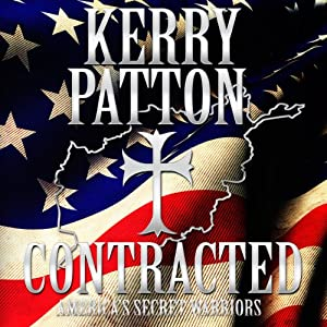 Contracted: America's Secret Warriors | [Kerry Patton]