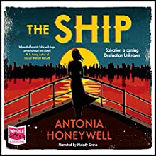 The Ship (       UNABRIDGED) by Antonia Honeywell Narrated by Melody Grove