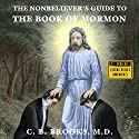 The Nonbeliever's Guide to the Book of Mormon Audiobook by C. B. Brooks MD Narrated by Rich Miller