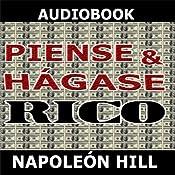 Piense y hagase rico [Think and Grow Rich] | [Napoleon Hill]