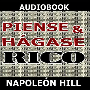 Piense y hagase rico [Think and Grow Rich] | [Napoleon Hill]