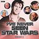 I've Never Seen Star Wars: Series 3  by Marcus Brigstocke Narrated by Marcus Brigstocke