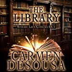 The Library: Where Life Checks Out | Carmen DeSousa