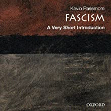 Fascism: A Very Short Introduction Audiobook by Kevin Passmore Narrated by Jonathan Yen