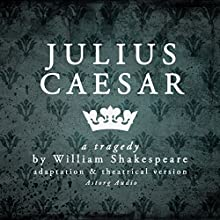 Julius Caesar: a tragedy by William Shakespeare (       ABRIDGED) by William Shakespeare Narrated by  divers narrateurs