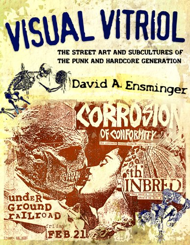 Visual Vitriol: The Street Art and Subcultures of the Punk and Hardcore Generation