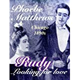 Rudy, Looking for Love (Chicago 1890s)