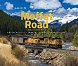 img - for The Moffat Road: Denver to East Portal (2012 - 2016) book / textbook / text book