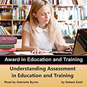 "understanding assessment in education and training essay Read this essay on award in education and training unit  ""assessment is the term given  in education and training understanding the."