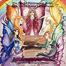 The Day the Rainbow Was Stolen: The Colour Fairies, Book 1 Audiobook by Maggie Jeffrey Narrated by Rosie Roberts