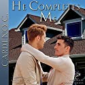 He Completes Me: Home Collection Audiobook by Cardeno C. Narrated by Alexander Collins