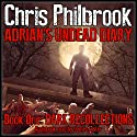 Dark Recollections: Adrian's Undead Diary, Volume 1 (       UNABRIDGED) by Chris Philbrook Narrated by James Foster