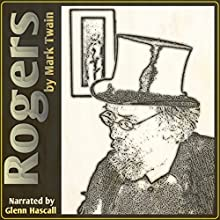 Rogers (       UNABRIDGED) by Mark Twain Narrated by Glenn Hascall