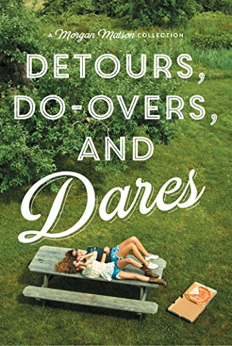 Detours, Do-Overs, and Dares -- A Morgan Matson Collection: Amy & Roger's Epic Detour; Second Chance Summer; Since You've Been Gone PDF