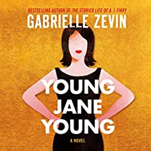 Young Jane Young: A Novel Audiobook by Gabrielle Zevin Narrated by Karen White