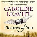 Pictures of You | Caroline Leavitt