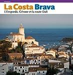 La Costa Brava : l'Empord�, Girona et...