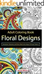 Adult Coloring Book: Floral Designs....