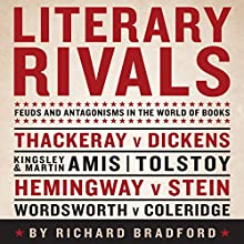 Literary Rivals: Feuds and Antagonisms in the World of Books (       UNABRIDGED) by Richard Bradford Narrated by Jonathan Coote