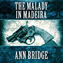 The Malady in Madeira Audiobook by Ann Bridge Narrated by Elizabeth Jasicki