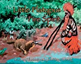 The Little Platypus and the Fire Spirit