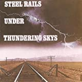 STEEL RAILS UNDER THUNDERING SKYS