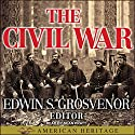 The Best of American Heritage: The Civil War Audiobook by Edwin S. Grosvenor Narrated by Sean Pratt