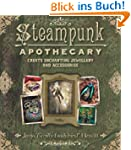 Steampunk Apothecary: Create Enchanti...