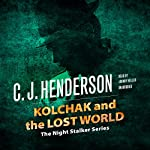 Kolchak and the Lost World | C. J. Henderson