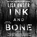 Ink and Bone: A Novel Hörbuch von Lisa Unger Gesprochen von: Molly Pope